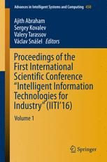 """Proceedings of the First International Scientific Conference """"Intelligent Information Technologies for Industry"""" (IITI'16)"""