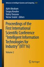 "Proceedings of the First International Scientific Conference ""Intelligent Information Technologies for Industry"" (IITI'16)"