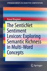 The SenticNet Sentiment Lexicon: Exploring Semantic Richness in Multi-Word Concepts