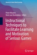Instructional Techniques to Facilitate Learning and Motivation of Serious Games