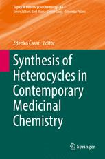 Synthesis of Heterocycles in Contemporary Medicinal Chemistry