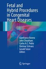 Fetal and Hybrid Procedures in Congenital Heart Diseases