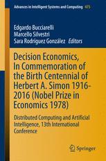 Decision Economics, In Commemoration of the Birth Centennial of Herbert A. Simon 1916-2016 (Nobel Prize in Economics 1978)