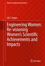 Engineering Women: Re-visioning Women's Scientific Achievements and Impacts