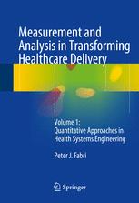 Measurement and Analysis in Transforming Healthcare Delivery