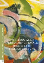 Writing and Performing Female Identity in Italian Culture