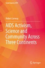 AIDS Activism, Science and Community Across Three Continents