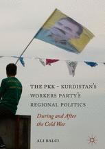 The PKK-Kurdistan Workers' Party's Regional Politics