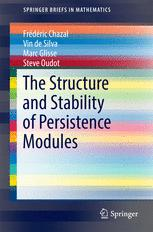 The Structure and Stability of Persistence Modules
