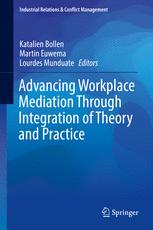 Advancing Workplace Mediation Through Integration of Theory and Practice
