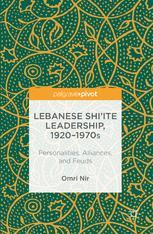 Lebanese Shi'ite Leadership, 1920–1970s