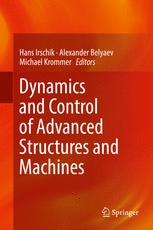 Dynamics and Control of Advanced Structures and Machines