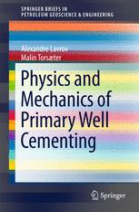 Physics and Mechanics of Primary Well Cementing