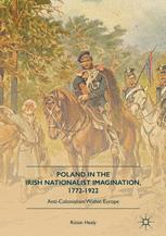 Poland in the Irish Nationalist Imagination, 1772–1922