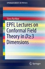EPFL Lectures on Conformal Field Theory in D ≥ 3 Dimensions