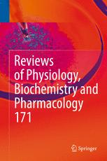 Reviews of Physiology, Biochemistry and Pharmacology, Vol. 171