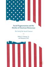Social Fragmentation and the Decline of American Democracy