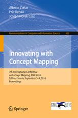 Innovating with Concept Mapping : 7th International Conference on Concept Mapping, CMC 2016, Tallinn, Estonia, September 5-9, 2016, Proceedings