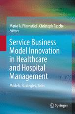 Service Business Model Innovation in Healthcare and Hospital Management