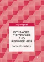 Intimacies, Citizenship and Refugee Men
