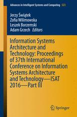 Information Systems Architecture and Technology: Proceedings of 37th International Conference on Information Systems Architecture and Technology – ISAT 2016 – Part III