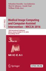 Medical Image Computing and Computer-Assisted Intervention -- MICCAI 2016