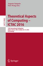Theoretical Aspects of Computing – ICTAC 2016