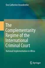 The Complementarity Regime of the International Criminal Court