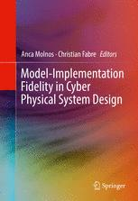 Model-Implementation Fidelity in Cyber Physical System Design