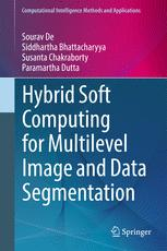 Hybrid Soft Computing for Multilevel Image and Data Segmentation