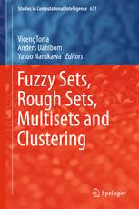 Fuzzy Sets, Rough Sets, Multisets and Clustering