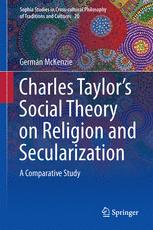 Interpreting Charles Taylor's Social Theory on Religion and Secularization