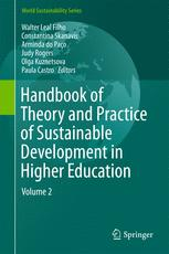 Handbook of Theory and Practice of Sustainable Development in Higher Education