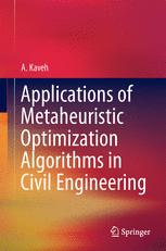 Applications of Metaheuristic Optimization Algorithms in Civil Engineering :