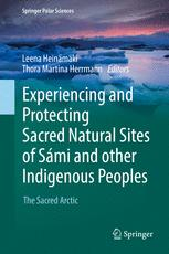 Experiencing and Protecting Sacred Natural Sites of Sámi and other Indigenous Peoples