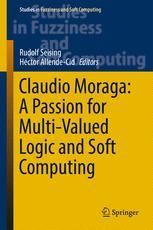 Claudio Moraga: A Passion for Multi-Valued Logic and Soft Computing