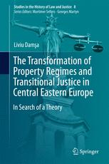 The Transformation of Property Regimes and Transitional Justice in Central Eastern Europe