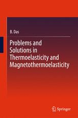 Problems and Solutions in Thermoelasticity and Magneto-thermoelasticity :