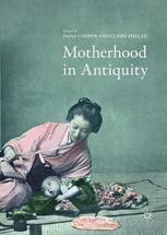 Motherhood in Antiquity