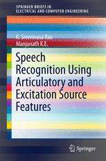 Speech Recognition Using Articulatory and Excitation Source Features