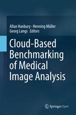 Cloud-Based Benchmarking of Medical Image Analysis