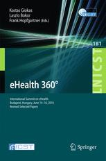eHealth 360° : International Summit on eHealth, Budapest, Hungary, June 14-16, 2016, Revised Selected Papers