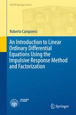 An Introduction to Linear Ordinary Differential Equations Using the Impulsive Response Method and Factorization