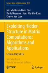 Exploiting Hidden Structure in Matrix Computations: Algorithms and Applications