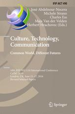 Culture, Technology, Communication. Common World, Different Futures