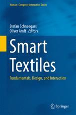 Smart Textiles : Fundamentals, Design, and Interaction