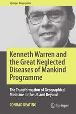 Kenneth Warren and the Great Neglected Diseases of Mankind Programme