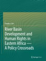 River Basin Development and Human Rights in Eastern Africa — A Policy Crossroads