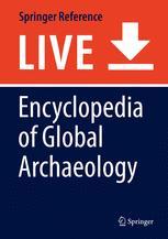 [Encyclopedia of Global Archaeology]