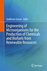 Engineering of Microorganisms for the Production of Chemicals and Biofuels from Renewable Resources